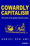 Cowardly Capitalism: The Myth of the Global Financial Casino