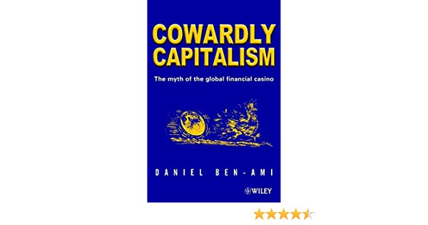 Capitalism casino cowardly financial global myth interim report into the interactive gambling act