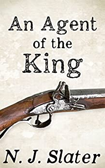 An Agent of the King by [Slater, N.J.]