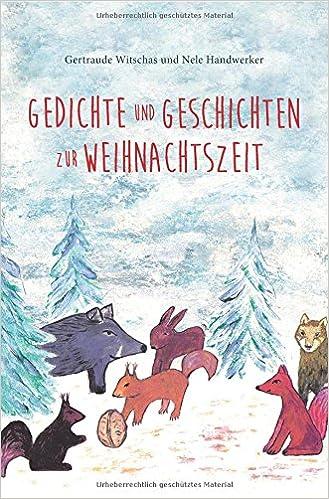Gedichte und Geschichten zur Weihnachtszeit: Weihnachtsbuch für ...