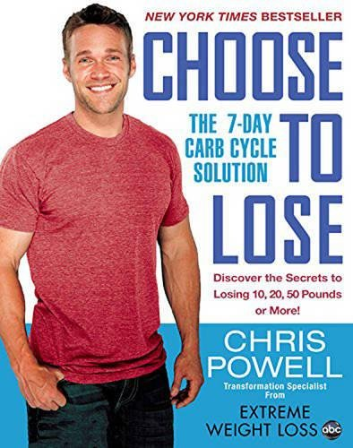 Choose to Lose: The 7-Day Carb Cycle Solution (Best Workout To Get Lean And Ripped)