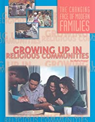 Growing Up in Religious Communities (Changing Face of Modern Families)