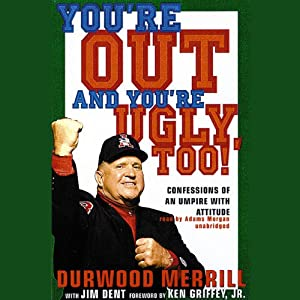 You're Out and You're Ugly, Too! Audiobook