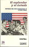 img - for EL ESPLENDOR Y EL EXTASIS. HISTORIA DEL CINE AMERICANO II (1930-1960). book / textbook / text book
