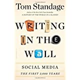 Writing on the Wall: Social Media - The First 2,000 Years by Standage, Tom (2013) Hardcover
