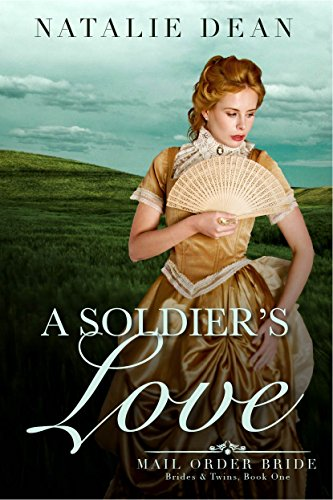 A Soldier's Love: Mail Order Bride (Brides & Twins Book 1)