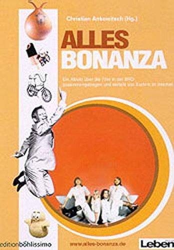 Alles Bonanza. Ein Album der 70er Jahre - zusammengetragen von Surfern im Internet Gebundenes Buch – 1. Januar 2000 Christian Ankowitsch Böhlau Wien 3205992490 MAK_MNT_9783205992493