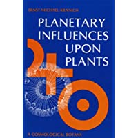 Planetary Influences Upon Plants: A Cosmological Botany
