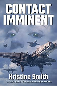 Contact Imminent (The Jani Kilian Chronicles Book 4) by [Smith, Kristine]