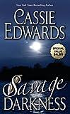 Savage Darkness, Cassie Edwards, 0843958898