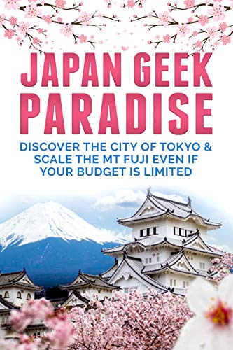 Pdf Travel Japan Travel Guide : Discover The City Of Tokyo & Scale the Mt Fuji Even If Your Budget is Limited (japan travel guide Book Book 1)