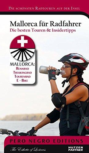 Mallorca für Radfahrer: Die besten Touren & Insidertipps Taschenbuch – 15. Januar 2016 Kathrin Hützen Hützen & Partner Verlag 390618904X Balearen / Radwandern
