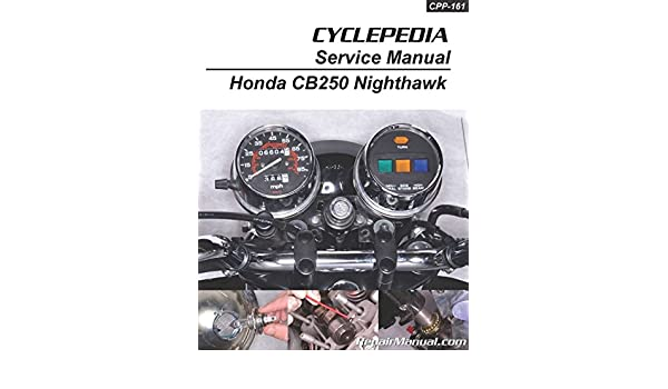 CPP-161-P Honda CB250 Nighthawk Cyclepedia Printed Motorcycle Repair Manual: Manufacturer: Amazon.com: Books