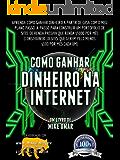 COMO GANHAR DINHEIRO NA INTERNET: Saiba como ganhar dinheiro em casa com o meu plano passo-a-passo para construir um portfolio de websites de renda passiva mês. (THE MAKE MONEY FROM HOME LIONS CLUB)