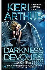 Darkness Devours: A Dark Angels Novel Kindle Edition