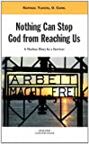 Nothing Can Stop God from Reaching Us : A Dachau Diary by a Survivor, Tijhuis, Raphael, 8872880947