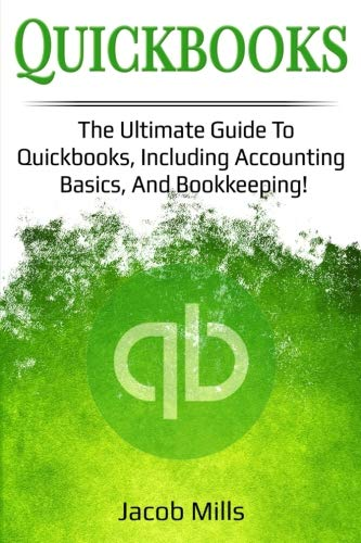 Quickbooks: The ultimate guide to Quickbooks, including accounting basics and bookkeeping!-cover