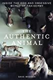 The Authentic Animal, Dave Madden, 1250014727