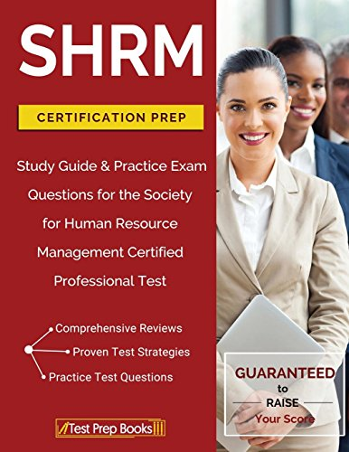 SHRM Certification Prep: Study Guide & Practice Exam Questions for the Society for Human Resource Management Certified Professional Test (Best Human Resources Certification)