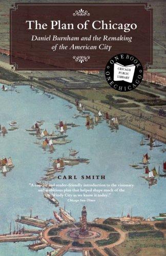 The Plan of Chicago: Daniel Burnham and the Remaki…