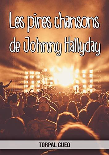 Amazon Com Les Pires Chansons De Johnny Hallyday Carnet