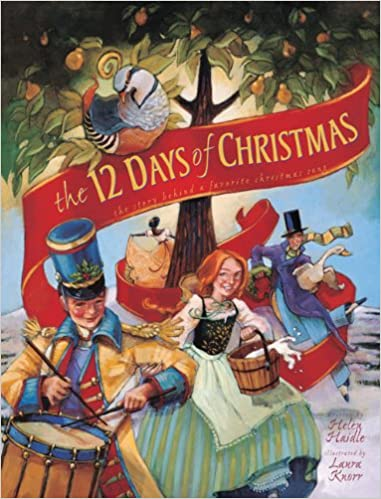 the 12 days of christmas the story behind a favorite christmas song helen c haidle 9780310722830 amazoncom books - 12 Days Of Christmas Book