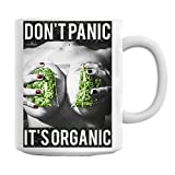 Dont Panic Its Organic Sexy Dope Weed Marijuana Bong Girl Mug