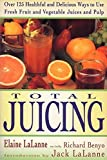 Total Juicing: Over 125 Healthful and Delicious Ways to Use Fresh Fruit and Vegetable Juices and Pulp (Plume)