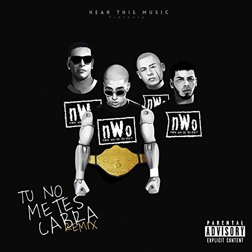 ... Tu No Metes Cabra Remix (feat.