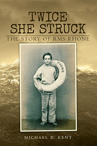 Twice She Struck: The Story of RMS Rhone