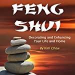 Feng Shui: Decorating and Enhancing Your Life and Home | Kim Chow