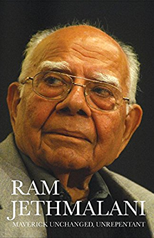 RAM JETHMALANI MAVERICK UNCHANGED; UNREPENTANT