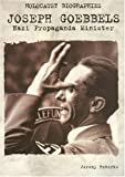img - for Holocaust Biographies; Joseph Goebbels: Nazi Propaganda Minister (Holocaust Biographies (Nonfiction)) book / textbook / text book