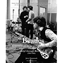 The Beatles Recording Reference Manual: Volume 2: Help! through Revolver (1965-1966)