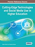 Cutting-Edge Technologies and Social Media Use in Higher Education by Vladlena Benson (2014-02-28)