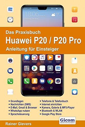 Price comparison product image Das Praxisbuch Huawei P20 / P20 Pro - Anleitung für Einsteiger