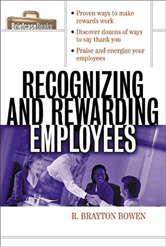 Comprehensive Hr Series - Recognizing and Rewarding Employees (Briefcase Books Series)