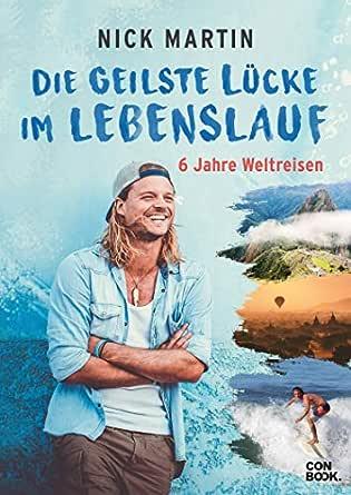 Die Geilste Lucke Im Lebenslauf 6 Jahre Weltreisen German Edition Ebook Martin Nick Vetter Anita Kindle Store Amazon Com
