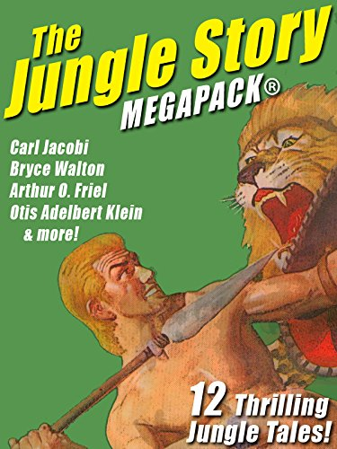 The Jungle Story MEGAPACK: 12 Thrilling Jungle Tales