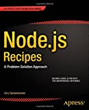 Node.js Recipes, Cory Gackenheimer, 1430260580