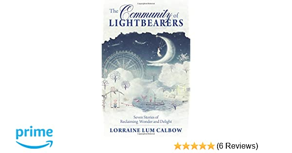 The Community of Lightbearers: Seven Stories of Reclaiming