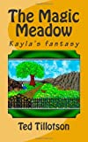 The Magic Meadow, Ted Tillotson, 0615435602