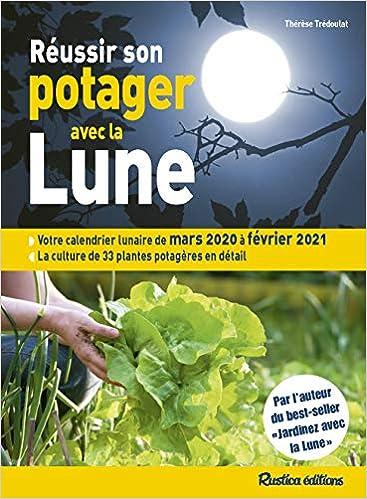 Calendrier Lunaire 2021 Potager Réussir son potager avec la Lune 2020 2021 (LES MILLESIMES