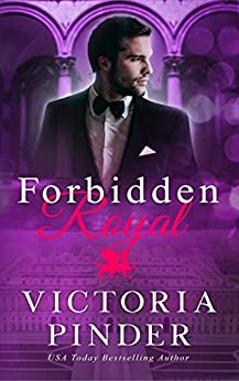 Forbidden Royal (Princes of Avce Book 3) by [Pinder, Victoria]
