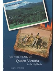 On the Trail of Queen Victoria in the Highlands