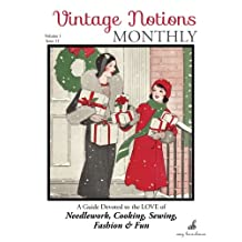 Vintage Notions Monthly - Issue 12: A Guide Devoted to the Love of Needlework, Cooking, Sewing, Fasion & Fun