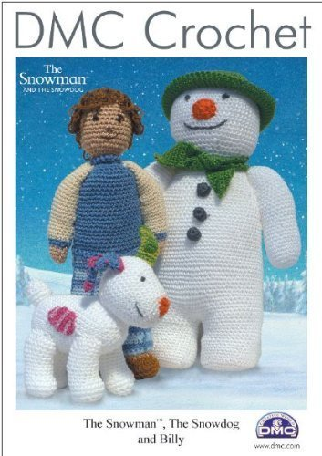 Amazon Dmc The Snowman The Snowdog And Billy Crochet Pattern By