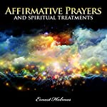Affirmative Prayers and Spiritual Treatments | Ernest Holmes