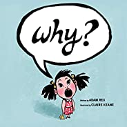 Why?: (Funny Childrens Books, Preschool Books, Early Elementary School Stories)