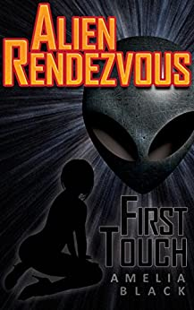 Alien Rendezvous Volume 1 - First Touch by [Black, Amelia]